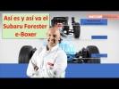 Subaru Forester EcoHybrid 2019 prueba completa